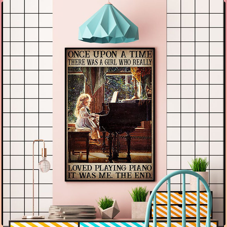 Once upon a time there was a girl who really loved playing piano poster5