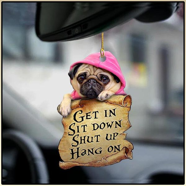 Pug Get In Sit Down Shut Up Hang On Ornament1 600x600 1