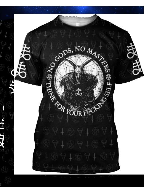 Satan Tribal No Gods No Smasters Think For Your Fucking Self 3d hoodie Shirt2
