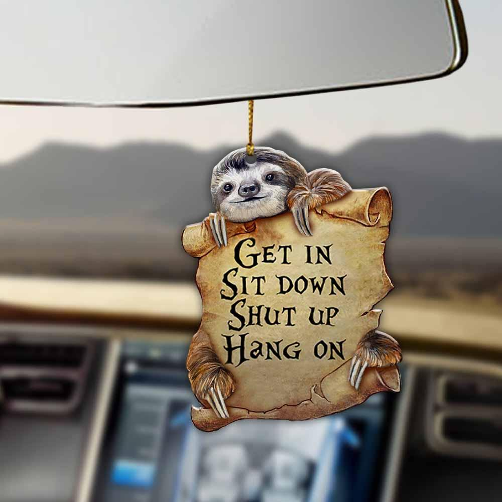 Sloth Get In Sit Down Shut Up Hang On Ornament