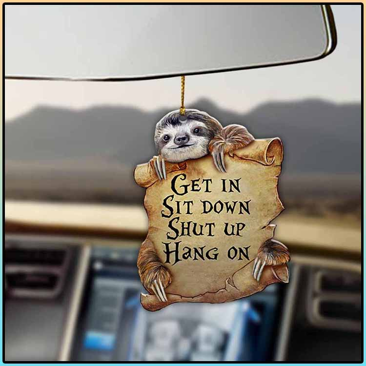 Sloth Get In Sit Down Shut Up Hang On Ornament1