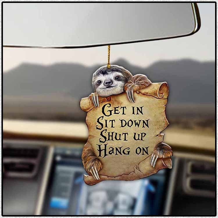 Sloth Get In Sit Down Shut Up Hang On Ornament2