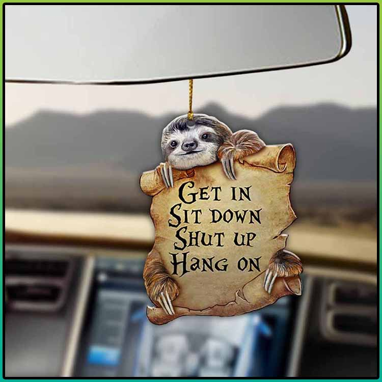 Sloth Get In Sit Down Shut Up Hang On Ornament3