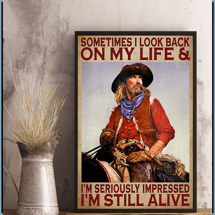 Sometimes I look back on my life and Im seriously impressed Im still alive poster9