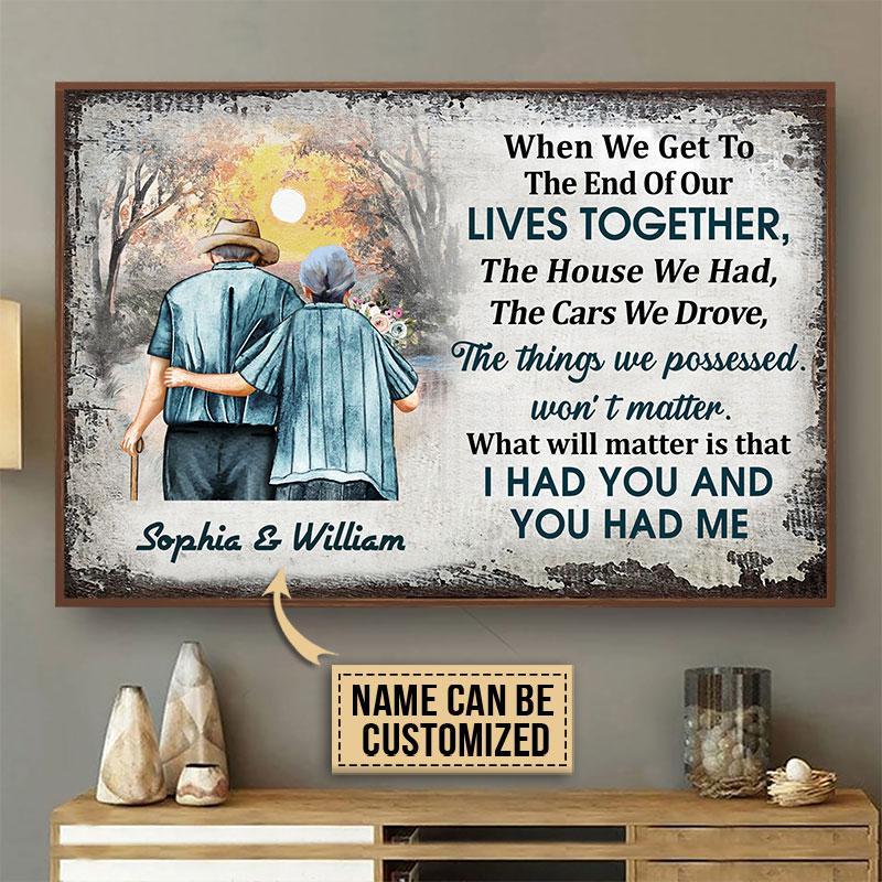 Sophia And William When We Get To The End Or Our Lives Together Customized Poster