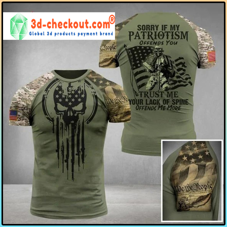 Sorry if my patriotism offends you trust me 3d shirt4