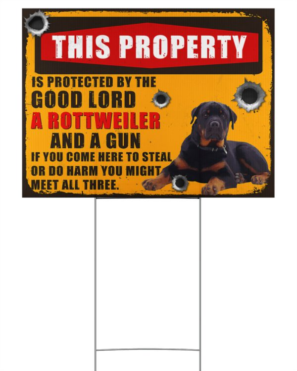 This Property Is Protected By The Good Lord A Rottweiler yard Sign1