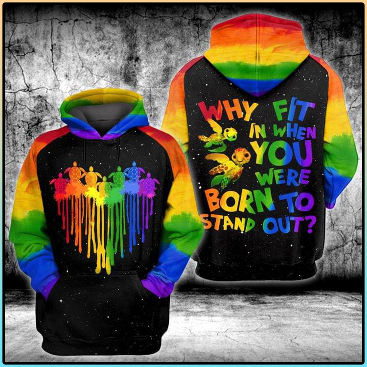 Turtle Why Fit In When You Were Born To Stand Out 3D Hoodie2