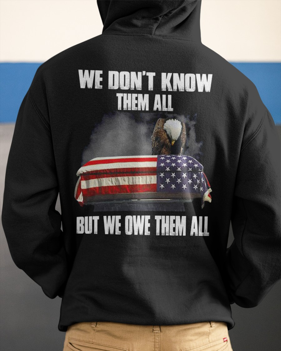 Veteran We dont know them all but we owe them all shirt 14