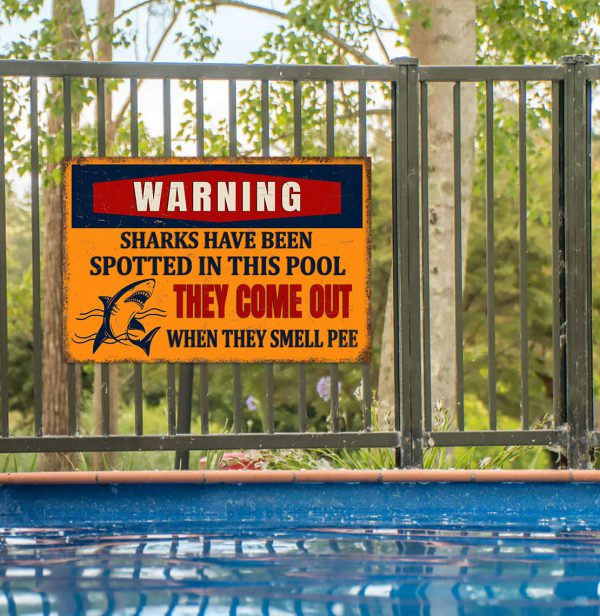 Warning Sharks Have Been Spotted In This Pool They Come Out When They Smell Pee Metal Sign 1 600x616 1
