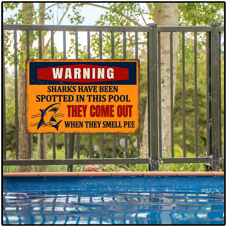 Warning Sharks Have Been Spotted In This Pool They Come Out When They Smell Pee Metal Sign2