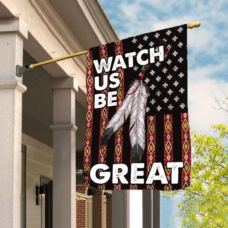 Watch Us Be Great Premium Vertical House Flag