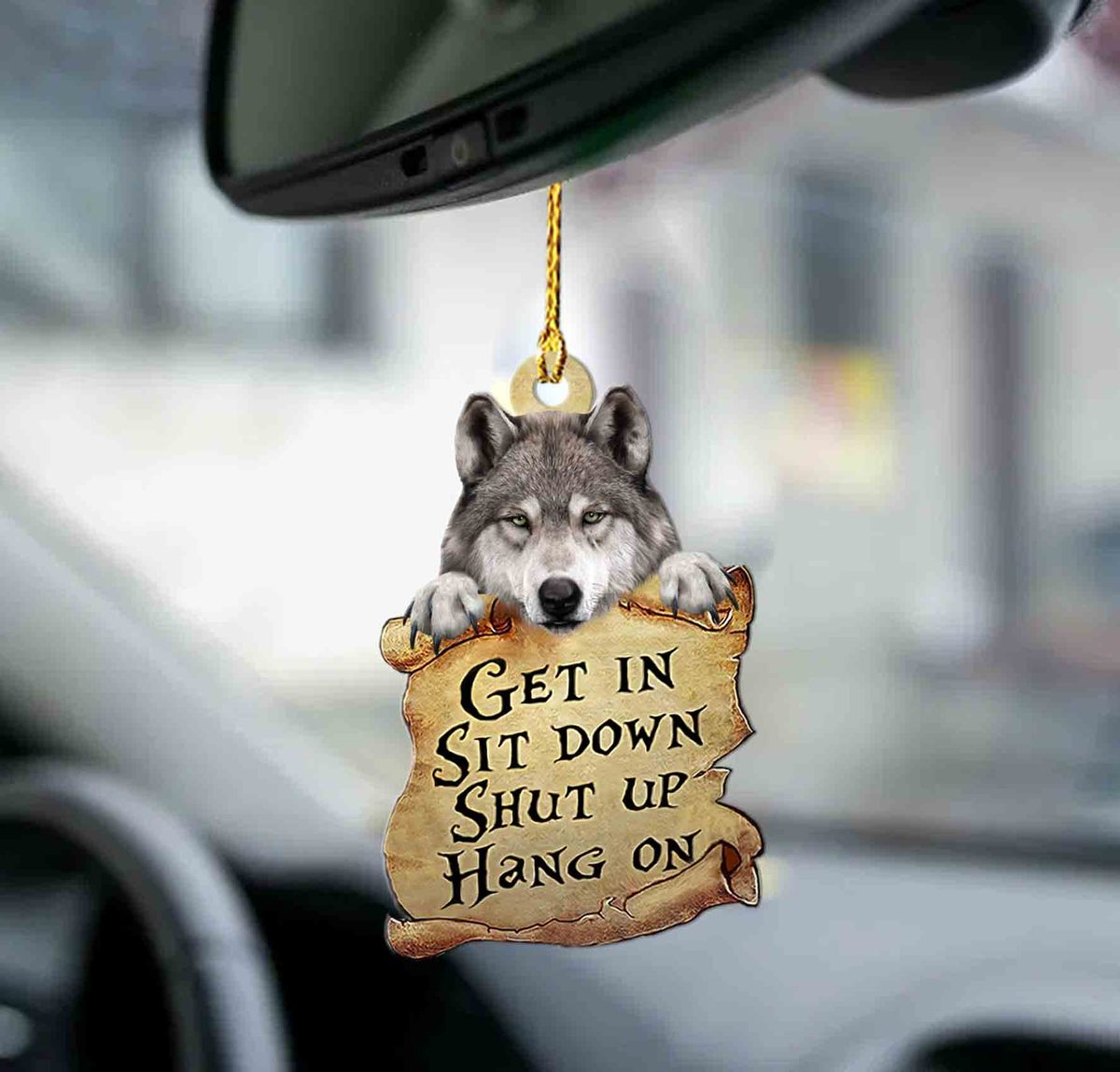 Wolf Get In Sit Down Shut Up Hang On Ornament