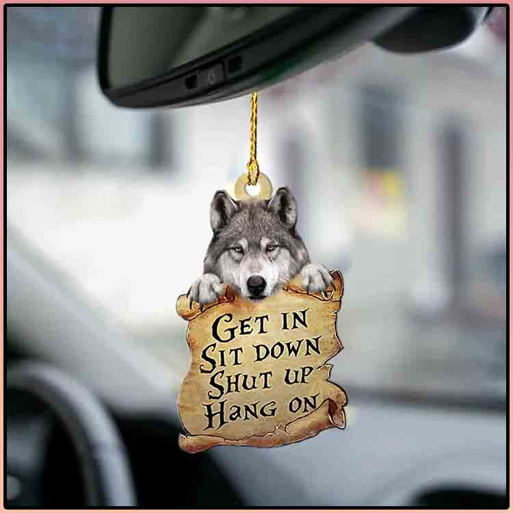 Wolf Get In Sit Down Shut Up Hang On Ornament2