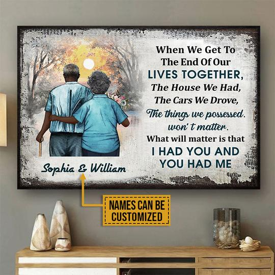 Africa Old Couple When We Get to the end of our lives together I had you and you had me Custom Name Poster