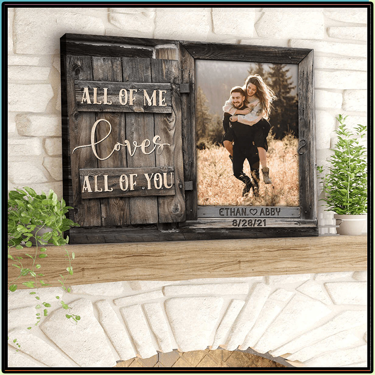 All Of Me Loves All Of You Custom Canvas1