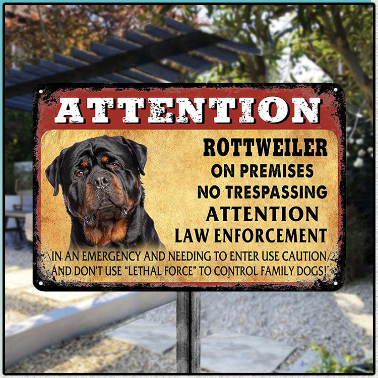 Attention Rottweiler On Premises No Trespassing Attention Law Enforcement Metal Sign 5