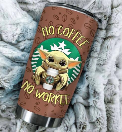 Baby yoda no coffee no workee tumbler