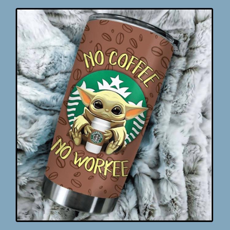 Baby yoda no coffee no workee tumbler4