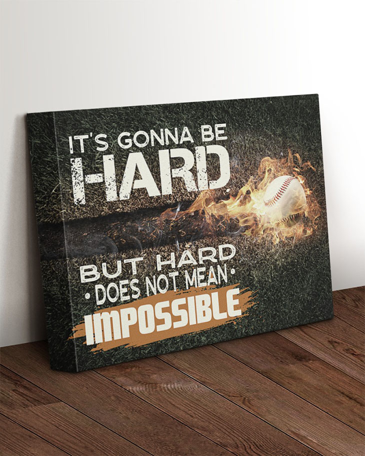 Baseball Its Gonna Be Hard But Hard Does Not Mean Impossible Canvas2