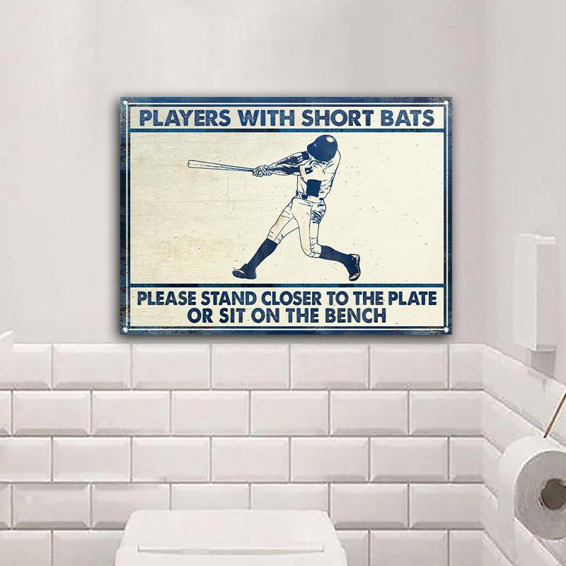 Baseball Players With Short Bats Please Stand Closer To The Plate Or Sit On The Bench Metal Signs