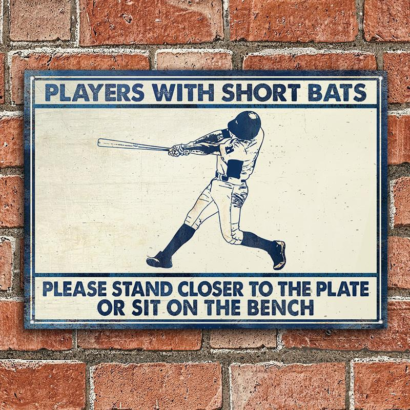 Baseball Players With Short Bats Please Stand Closer To The Plate Or Sit On The Bench Metal Signs1