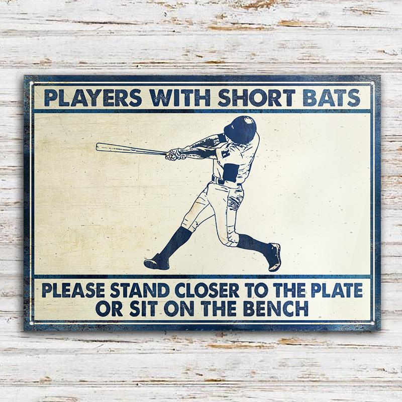 Baseball Players With Short Bats Please Stand Closer To The Plate Or Sit On The Bench Metal Signs2