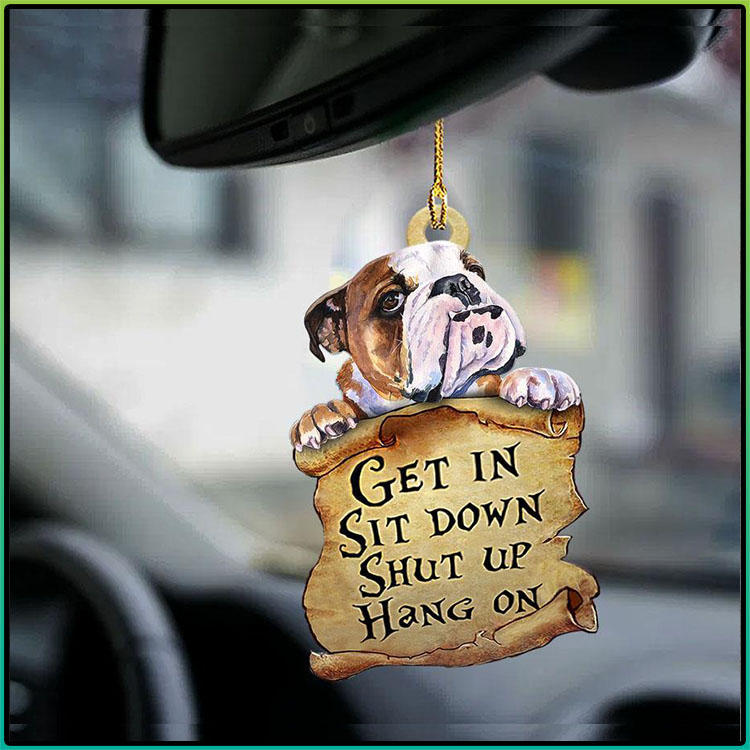 Bulldog Get In Sit Down Shut Up Hang On Ornament1
