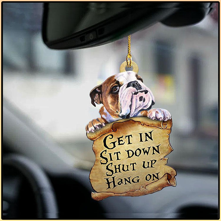 Bulldog Get In Sit Down Shut Up Hang On Ornament3