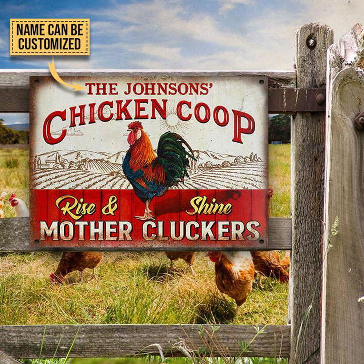 Chicken Coop Rise And Shine Mother Clickers Custom Metal Sign2