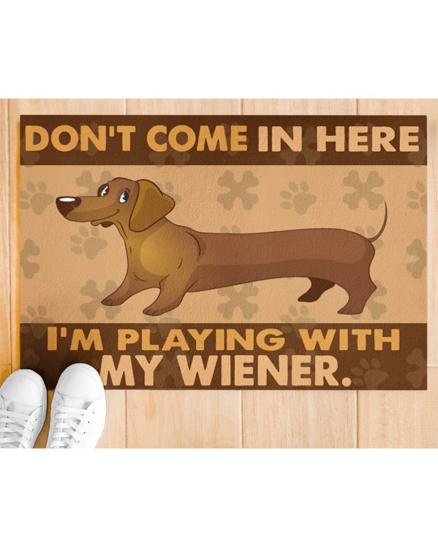 Dachshund Dont Come In Here Im Playing With My Wiener Doormat3
