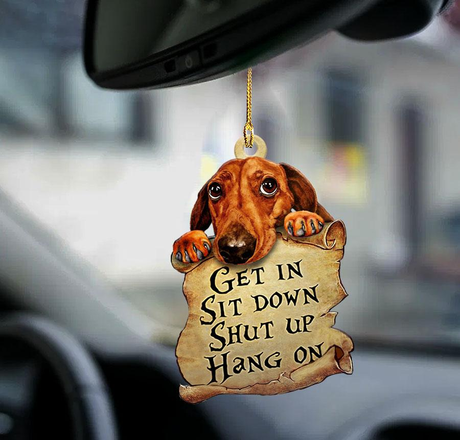 Dachshund get in sit down shut up hang on ornament