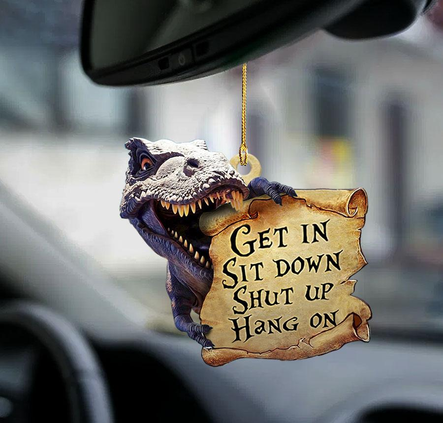 Dinosaur get in sit down shut up hang on ornament