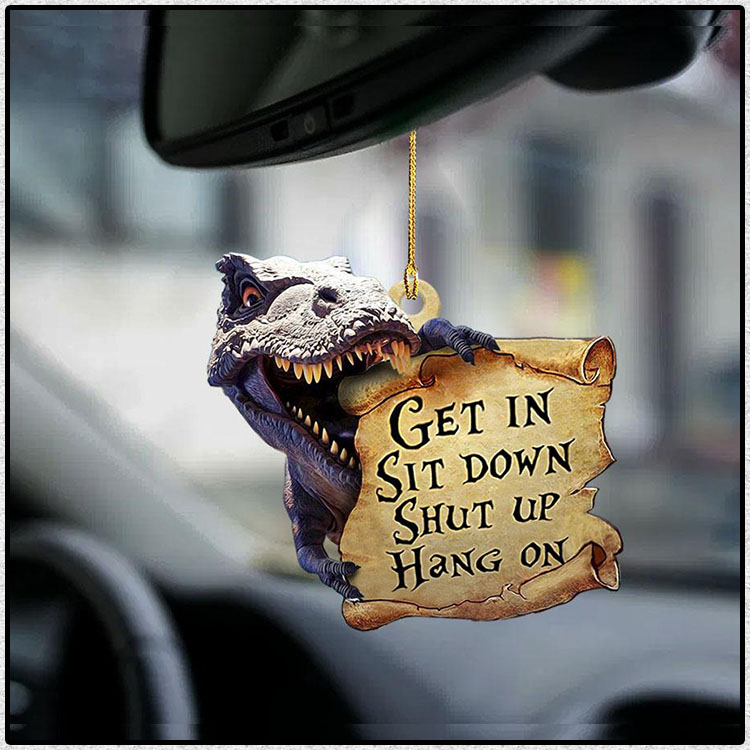 Dinosaur get in sit down shut up hang on ornament1