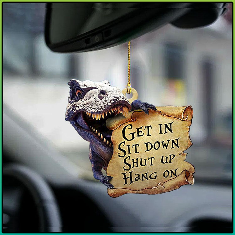 Dinosaur get in sit down shut up hang on ornament3