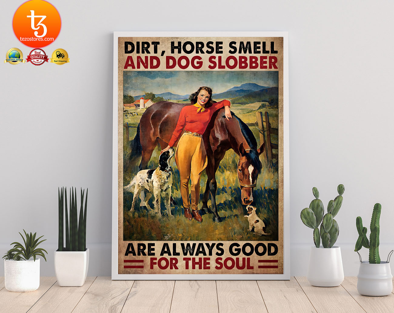 Dirt horse smell and dog slobber are always good for the soul poster2