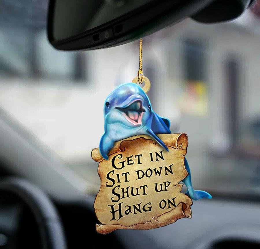 Dolphin get in sit down shut up hang on ornament