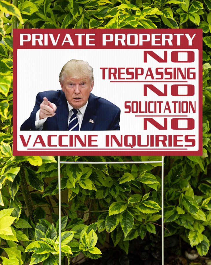 Donald Trump Private Property No Trespassing No Solicitation No Vaccine Inquiries Yard Signs3