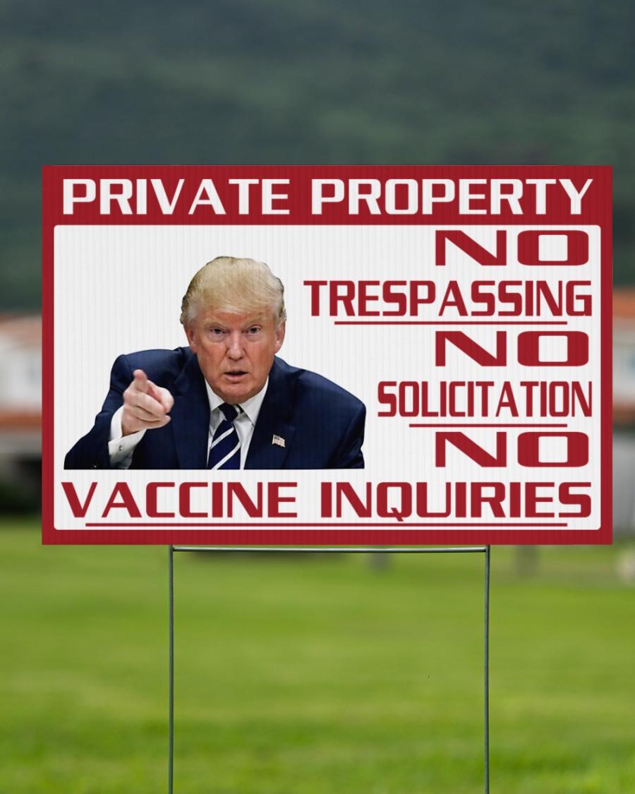 Donald Trump Private Property No Trespassing No Solicitation No Vaccine Inquiries Yard Signs4