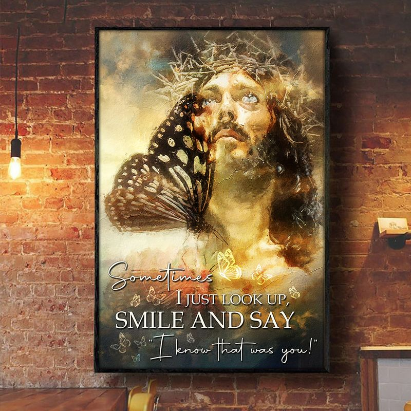 God Sometimes I Just Look Up Smile And Say I Know That Was You Canvas And Poster2