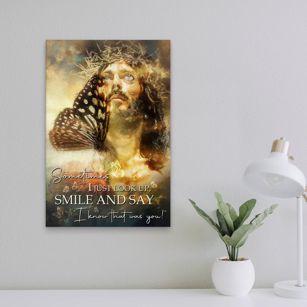God Sometimes I Just Look Up Smile And Say I Know That Was You Canvas And Poster4