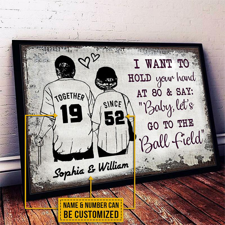 I Want To Hold Your Hand At 80 And Say Baby Lets Go to The Ball Field Custom Name And Number Poster3