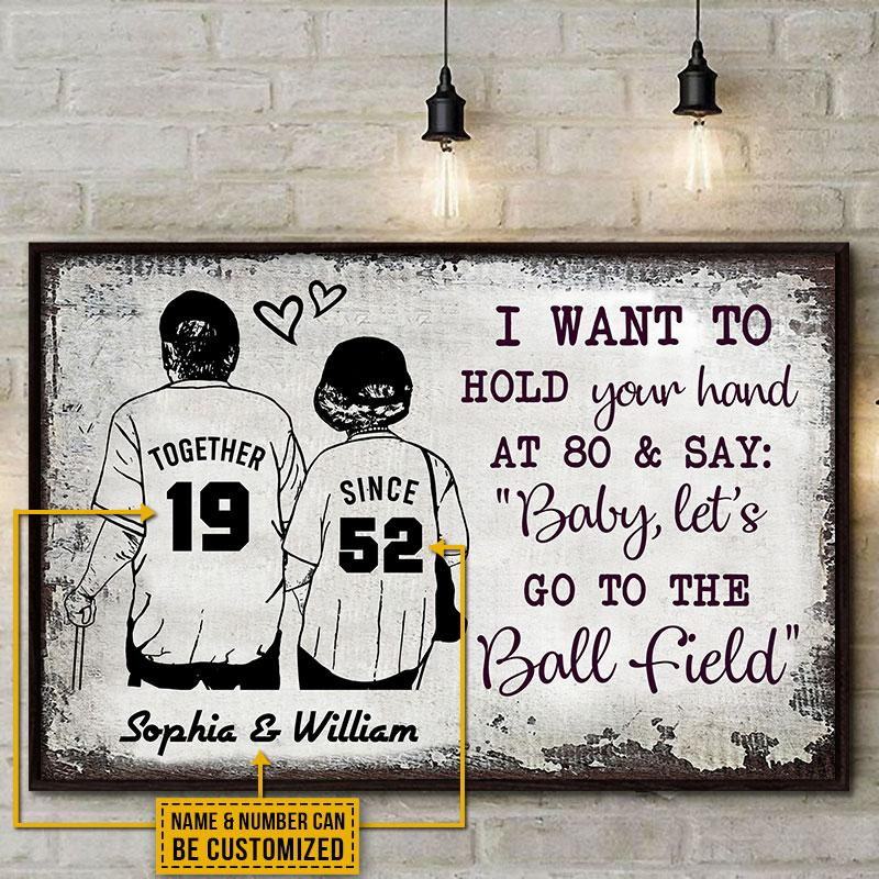 I Want To Hold Your Hand At 80 And Say Baby Lets Go to The Ball Field Custom Name And Number Postero