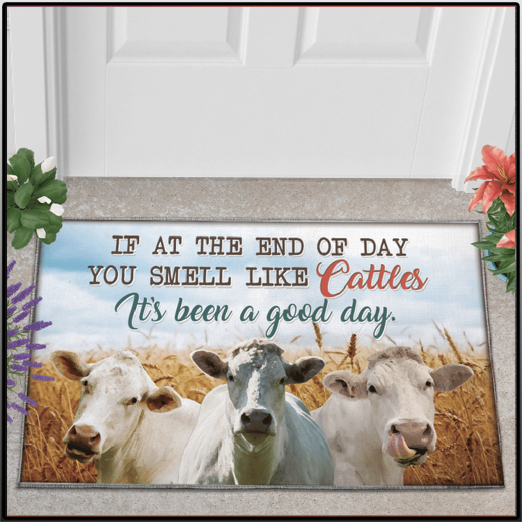 If At The End Of Day You Smell Like Cattles Its Been A Good Day Doormat2