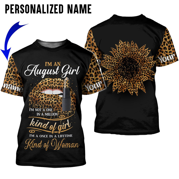 Im An Augutst Girl Im Not A One In A Milion Kind Of Girl Im A Once In A Lifetime Kind Of Woman Shirt And Hoodie2