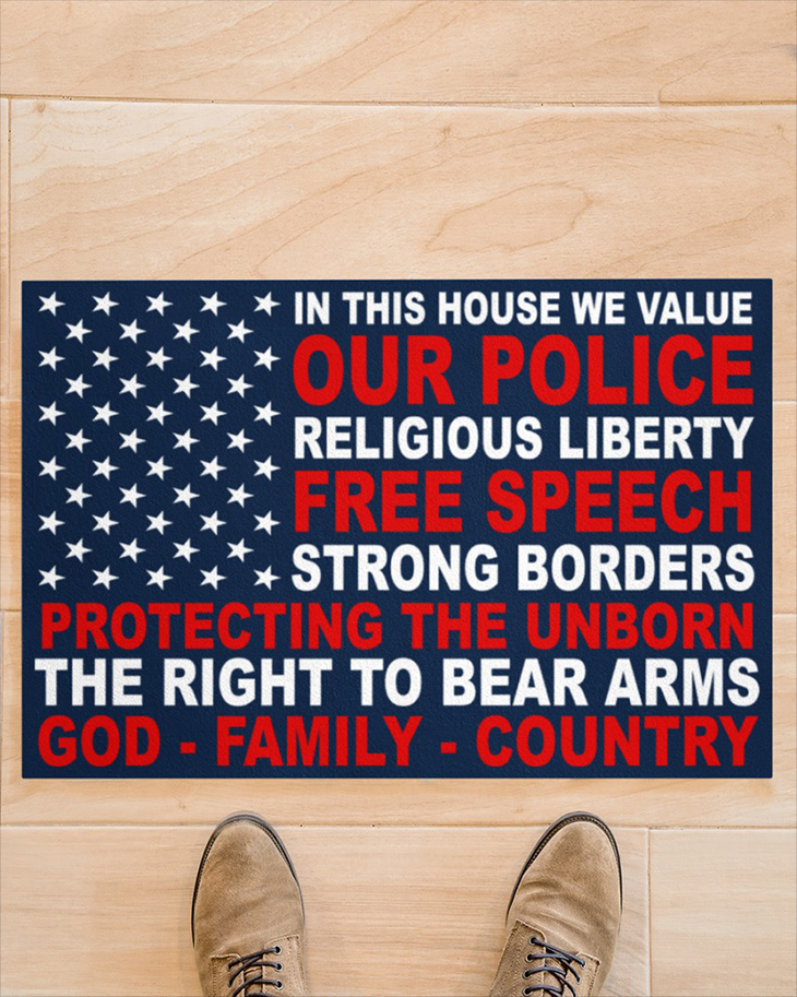 In This House We Value Our Police Religious Liberty Free Speech Strong Borders Doormat1 1