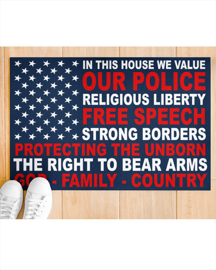 In This House We Value Our Police Religious Liberty Free Speech Strong Borders Doormat2 1