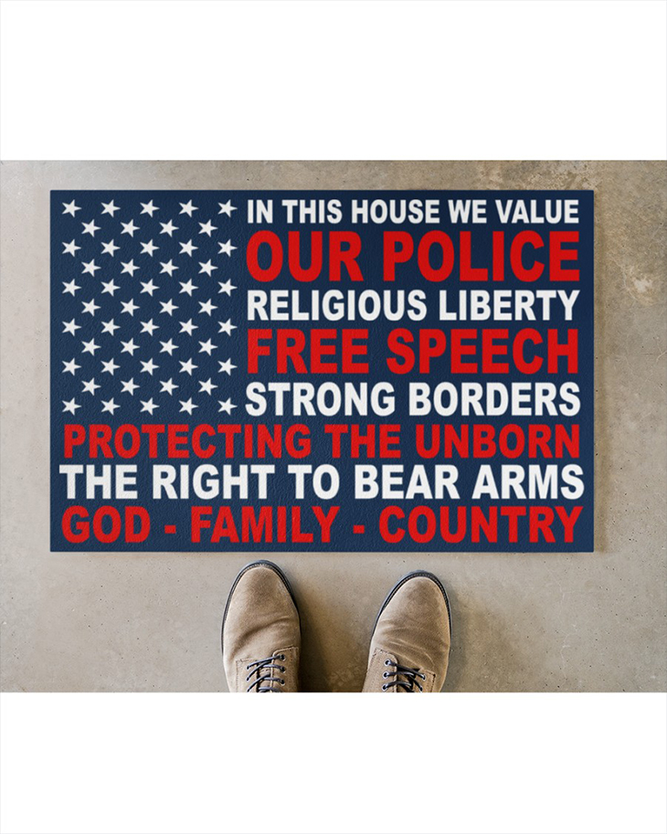 In This House We Value Our Police Religious Liberty Free Speech Strong Borders Doormat3 1
