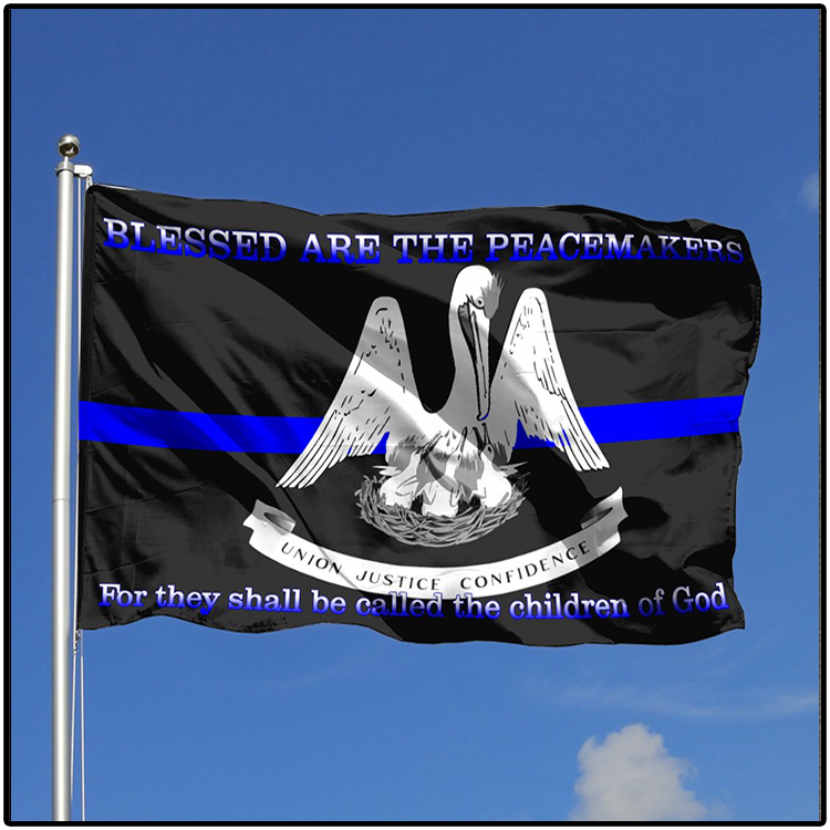 LOUISIANA POLICE Blessed Are The Peacemakers For They Shall Be Called The Children Of God Flag2