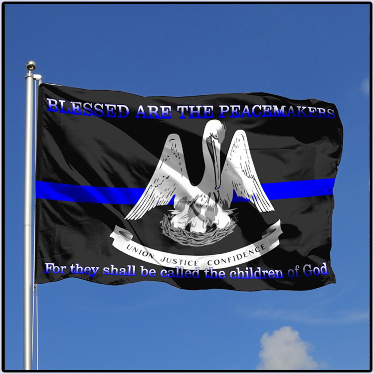 LOUISIANA POLICE Blessed Are The Peacemakers For They Shall Be Called The Children Of God Flag3